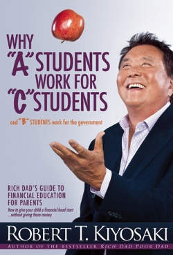 "Give your child a financial head start with Why ""A"" Students Work for ""B"" Student and ""C"" work for the government"